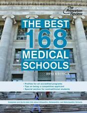 The Best 168 Medical Schools, 2013 Edition (Graduate School Admissions Guides)