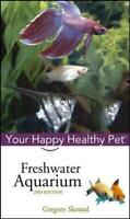 Your Happy Healthy Pet Freshwater Aquarium New Book Tropical Fish