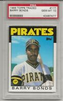 1986 TOPPS TRADED #11T BARRY BONDS,  PSA 10 GEM MINT, ROOKIE,RC, PIRATES  L@@K !