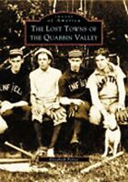 The Lost Towns of Quabbin Valley [Images of America] [MA] [Arcadia Publishing]