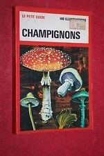 LE PETIT GUIDE DU CHAMPIGNON 140 ILLUSTRATIONS 160 PAGES