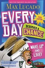 Every Day Deserves a Chance : Wake up and Live! by Lucado, Max