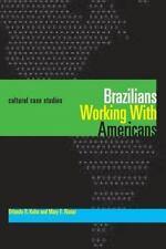 Brazilians Working With Americans/Brasileiros que trabalham com americanos: Cul
