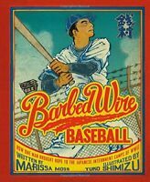 Barbed Wire Baseball: How One Man Brought Hope to the Japane... by Moss, Marissa