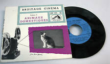 DISQUE 45 T - BRUITAGE CINEMA -RARE-ANIMAUX DOMESTIQUES