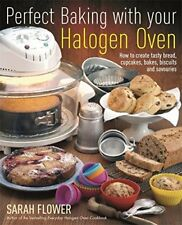 Perfect Baking With Your Halogen Oven, Flower, Sarah, New condition, Book
