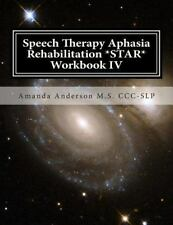 Speech Therapy Aphasia Rehabilitation *STAR* Workbook IV : Activities of...