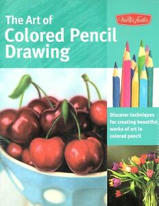 The Art of Colored Pencil Drawing 2013 Paperback Collector's Series New