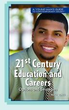 21st-Century Education and Careers: Options and Strategies (A Young Man's Guide