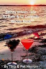 Skinny Driven Livin 52 Balls & 52 Cocktails Recipe Book by Herron Tina & Pat...