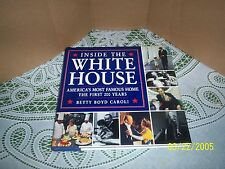 Inside the White House : America's Most Famous Home by Betty Boyd Caroli
