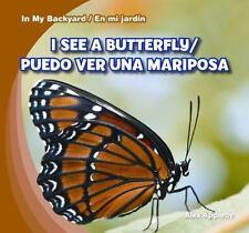 I See a Butterfly  Puedo Ver Una Mariposa (In My Backyard  En Mi Jardin)