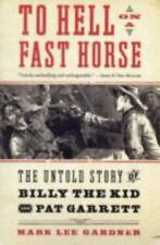 To Hell on a Fast Horse : The Untold Story of Billy the Kid and Pat Garrett (PB)
