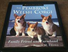 The Pembroke Welsh Corgi Family Friend and Farmhand - Susan Ewing 2000 Hardcover