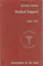 Medical Support of the U.S. Army in Vietnam 1965-1970 (Vietnam Studies) 1991
