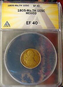MEXICO---1805 Mo TH---Gold---1 Escudo---ANACS EF-40