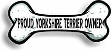 "Proud Yorkshire Terrier Owner Bone Car Magnet Bumper Sticker 3""x7"""