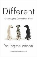 Different: Escaping the Competitive Herd: By Moon, Youngme