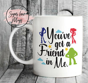 YOU'VE GOT A FRIEND IN ME TOY STORY STYLE INSPIRED WOODY BUZZLIGHT YEAR CUP MUG
