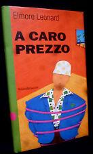 Elmore Leonard - A CARO PREZZO - Baldini & Castoldi Dalai 1996 - 9788880891451