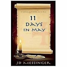 11 Days in May : The Conversation That Will Change Your Life by Messinger, Jd