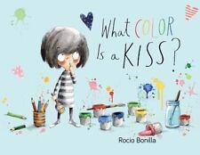 What Colour Is a Kiss?: By Bonilla, Rocio