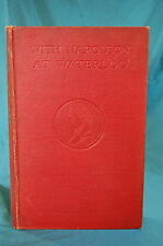 With Napoleon At Waterloo and Other Unpublished Documents Low Macbride 1911
