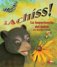 ¡Achíss! : La Importancia Del Polen by Shennen Bersani (2015, Paperback)