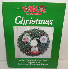 1981 VINTAGE APPLE DUMPLINS CHRISTMAS BOOK How To Make It Craft Decorations