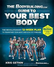 The Bodybuilding. Com Guide to Your Best Body : The Revolutionary 12-Week...