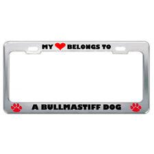 My Heart Belongs Bullmastiff Dog Animals Pets Steel Metal License Plate Frame