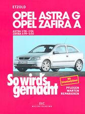 OPEL ASTRA G + ZAFIRA A - ETZOLD So wirds gemacht Bd 113 REPARATUR NEU!