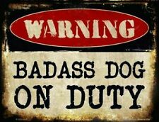 "Warning Bad ass Dog On Duty 12"" x 9"" Metal Sign Animal Home Wall Decor USA Made"