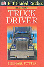 Truck Driver (DK ELT Graded Readers: Beginner), New, Potter, Michael Book