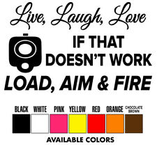 Gun Live laugh Love Funny Vinyl Decal Sticker Truck/Car/ipad laptop