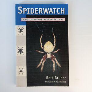Spiderwatch: A Guide to Australian Spiders Bert Brunet