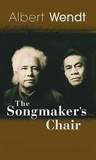 The Songmaker's Chair, Albert Wendt, Good Condition, Book