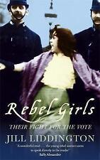 Rebel Girls: Their Fight for the Vote Jill Liddington
