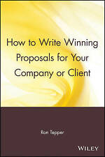 NEW How to Write Winning Proposals for Your Company or Client by Ron Tepper