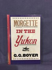 Morgette in the Yukon by GG Boyer hardcover