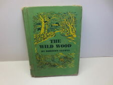 The Wild Wood by Dorothy Clewes vintage 1945 hardcover by E.M. Hale