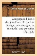 Campagnes d'Hier et d'Aujourd'hui. de Brest Au Senegal, en Campagne, en...
