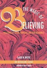 The Magic of Believing: The Science of Setting Your Goal and Then Reaching It