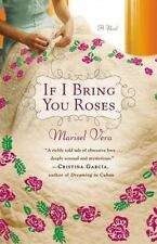 If I Bring You Roses by Marisel Vera (2011, Paperback / Paperback)