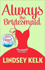 Always the Bridesmaid, Kelk, Lindsey Book