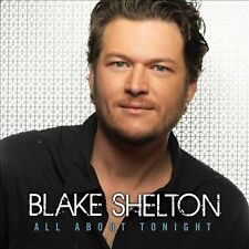 Blake Shelton - All About Tonight [New CD] - Ships Free USPS 1st Class