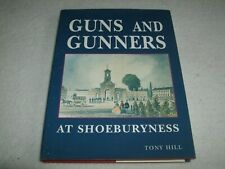 More details for guns and gunners at shoeburyness book by tony hill, signed by tony hill, c.1999