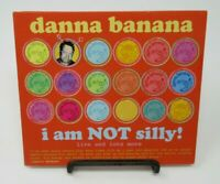 DANNA BANANA: I AM NOT SILLY - LIVE & LOTS MORE MUSIC CD, 16 GREAT TRACKS, GUC