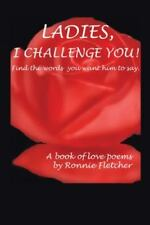 Ladies, I Challenge You!: Find the Words You Want Him to Say. (Paperback or Soft