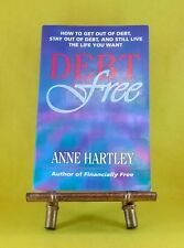 Debt Free: How to Get out of Debt, Stay out of Debt by Anne Hartley used PB